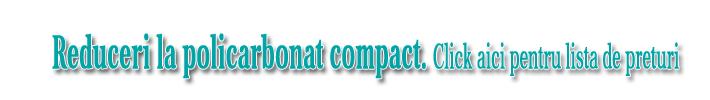 Reduceri policarbonat compact